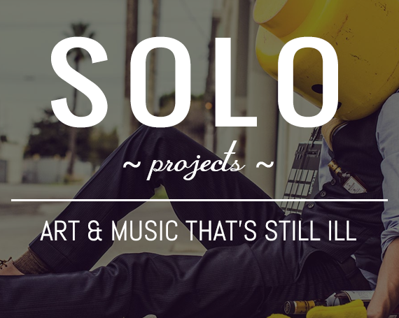 Solo Projects